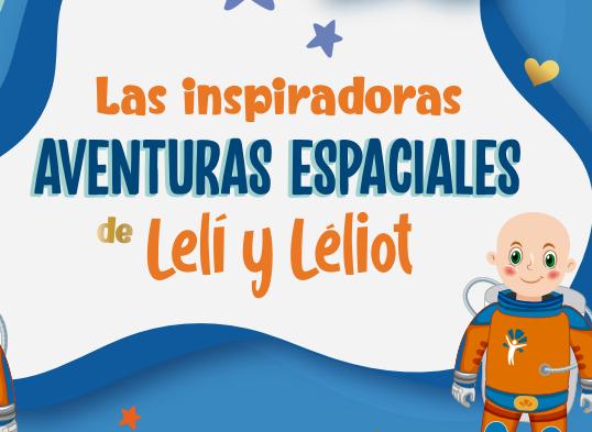 Las Inspiradoras Aventuras de Lelí y Léliot